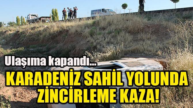 KARADENİZ SAHİL YOLUNDA  ZİNCİRLEME KAZA!