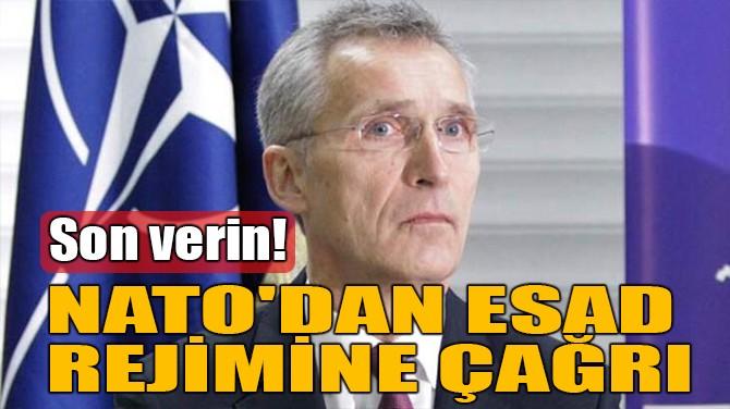 NATO'DAN ESAD REJİMİNE ÇAĞRI