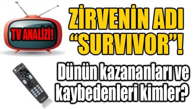 "ZİRVENİN ADI ""SURVIVOR""!"