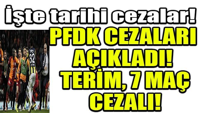 PFDK CEZALARI AÇIKLADI!