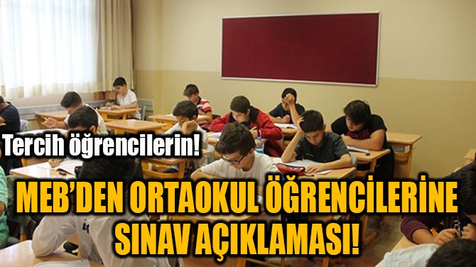 MEB'DEN ORTAOKUL ÖĞRENCİLERİNE SINAV AÇIKLAMASI!
