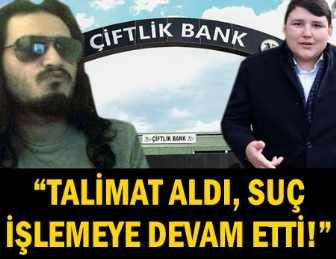 ÇİFTLİK BANK VURGUNUNDA SIR PERDESİ ARALANDI!.. İTİRAF ETTİ!..