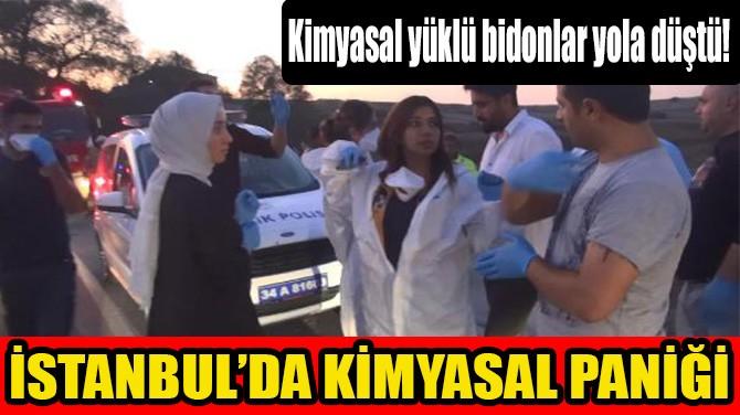 İSTANBUL'DA KİMYASAL PANİĞİ