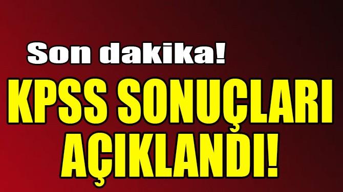 KPSS SONUÇLARI AÇIKLANDI!