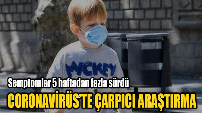 CORONAVİRÜS'TE ÇARPICI ARAŞTIRMA