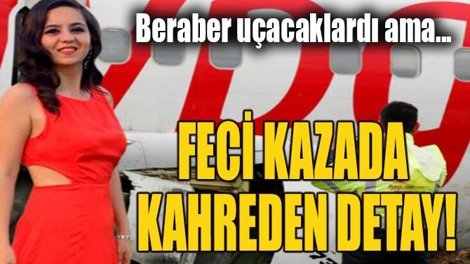 FECİ KAZADA KAHREDEN DETAY!
