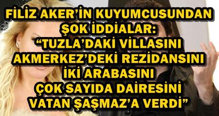 """""""FİLİZ'İN EVLERİNİ ARACINI VATAN ŞAŞMAZ'A VERDİĞİNİ BİLİYORUZ!"""""""