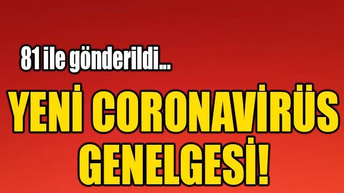 YENİ CORONAVİRÜS GENELGESİ!