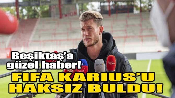 FIFA KARIUS'U HAKSIZ BULDU!