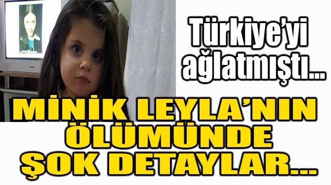 LEYLA AYDEMİR'İN ÖLÜMÜNDE ŞOK DETAYLAR...