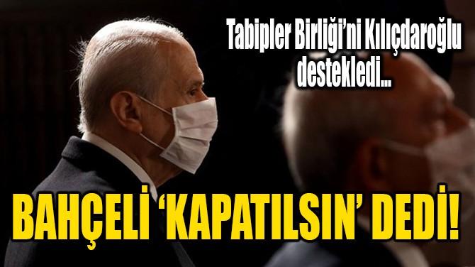 BAHÇELİ'DEN SERT TEPKİ!