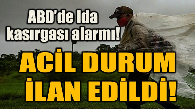 ACİL DURUM  İLAN EDİLDİ!