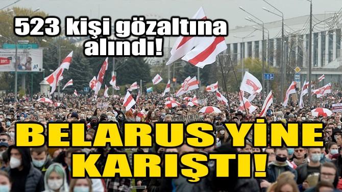BELARUS YİNE KARIŞTI!