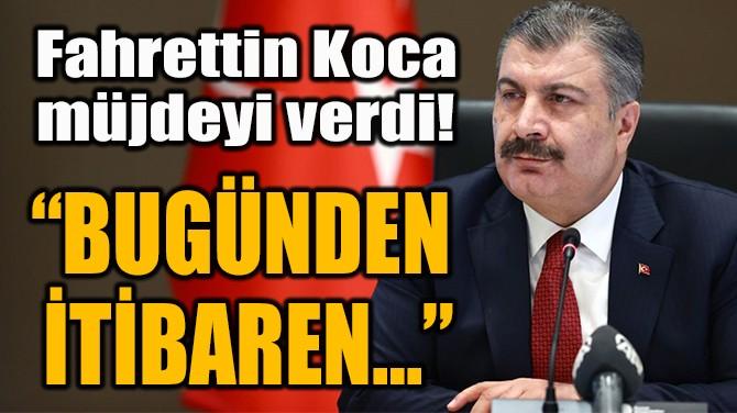 FAHRETTİN KOCA  MÜJDEYİ VERDİ!
