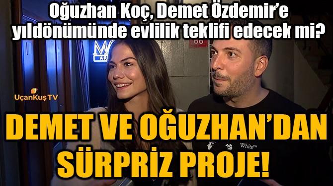 DEMET VE OĞUZHAN'DAN SÜRPRİZ PROJE!