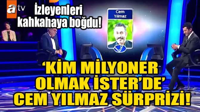 'KİM MİLYONER OLMAK İSTER'DE CEM YILMAZ SÜRPRİZİ!