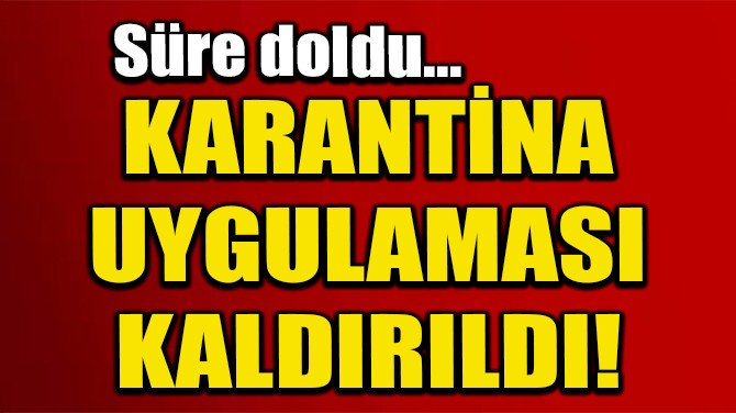 AHLAT'TA BİR BİNADA KARANTİNA UYGULAMASI KALDIRILDI