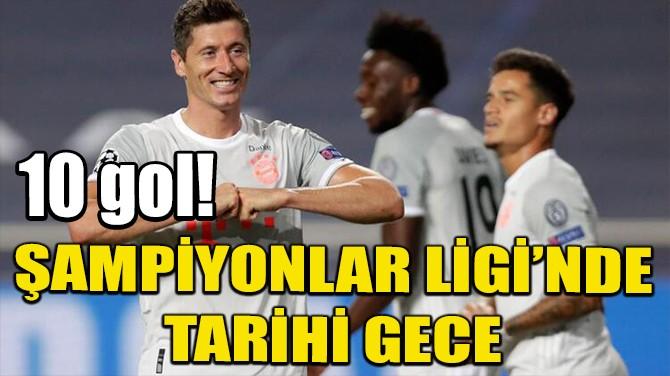 ŞAMPİYONLAR LİGİ'NDE TARİHİ GECE!