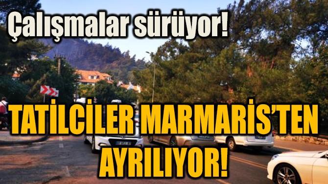 TATİLCİLER MARMARİS'TEN AYRILIYOR!