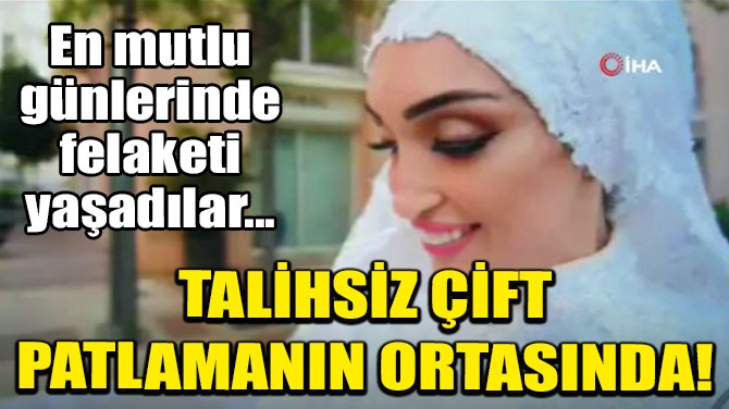 TALİHSİZ ÇİFT FELAKETİN ORTASINDA KALDI!