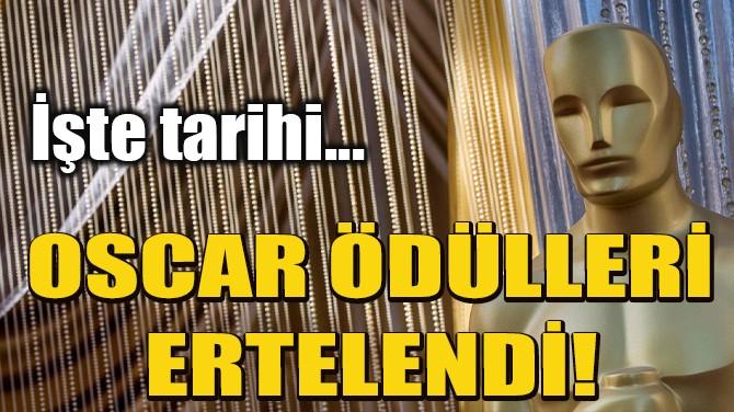 OSCAR ÖDÜLLERİ ERTELENDİ!