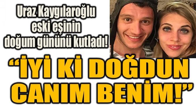 """""""İYİ Kİ DOĞDUN CANIM BENİM!"""""""