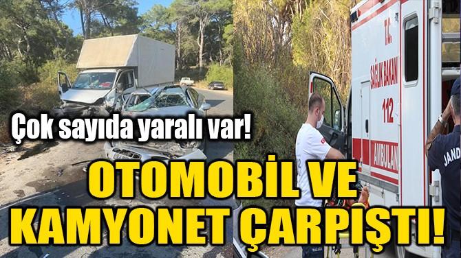 OTOMOBİL VE KAMYONET ÇARPIŞTI!