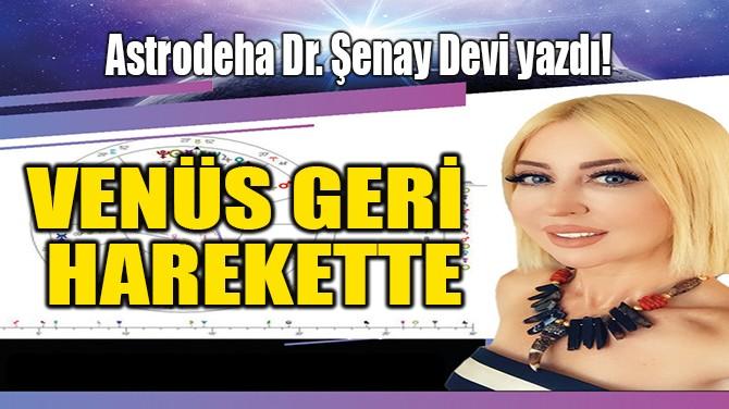 VENÜS GERİ HAREKETTE