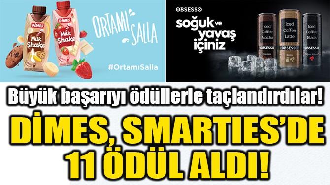 DİMES, SMARTIES'DE  11 ÖDÜL ALDI!