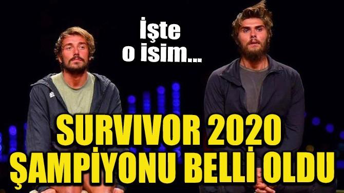 SURVIVOR 2020 ŞAMPİYONU BELLİ OLDU