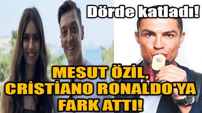 MESUT ÖZİL CRISTIANO RONALDO'YA FARK ATTI!