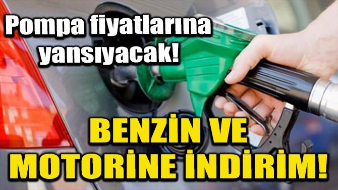 BENZİN VE MOTORİNE İNDİRİM!