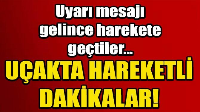 KARANTİNADA OLMASI GEREKİRKEN UÇAĞA BİNDİ!