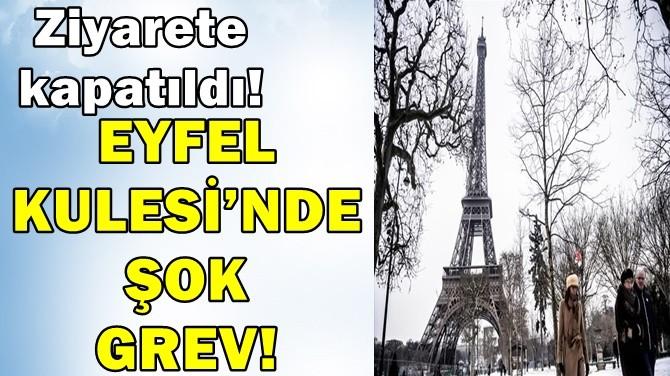 EYFEL KULESİ'NDE ŞOK GREV! ZİYARETE KAPATILDI!