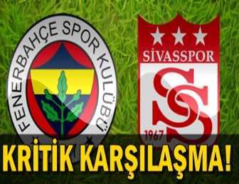 SİVASSPOR EVİNDE FENERBAHÇE'Yİ AĞIRLIYOR!