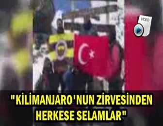 AFRİKA'NIN ZİRVESİNDE FENERBAHÇE BAYRAĞI!..