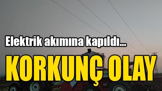 GAZİANTEP'TE ELEKTRİK AKIMINA KAPILAN KİŞİ ÖLDÜ