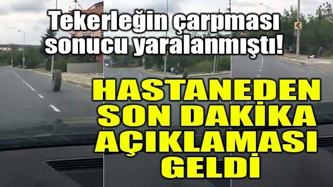 HASTANEDEN SON DAKİKA AÇIKLAMASI GELDİ!