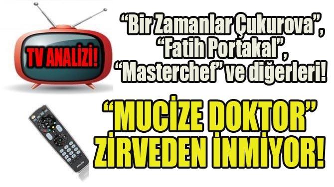 MUCİZE DOKTOR ZİRVEDEN İNMİYOR!