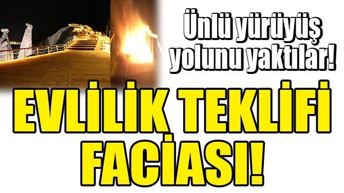 EVLİLİK TEKLİFİ FACİASI!