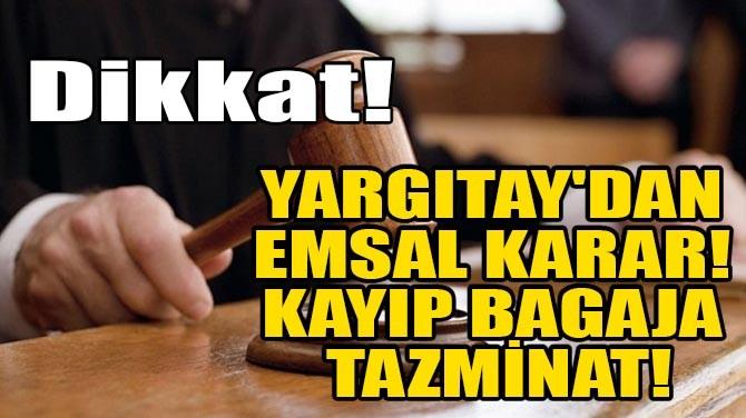 YARGITAY'DAN EMSAL KARAR! KAYIP BAGAJA TAZMİNAT!
