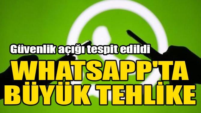 WHATSAPP'TA BÜYÜK TEHLİKE!