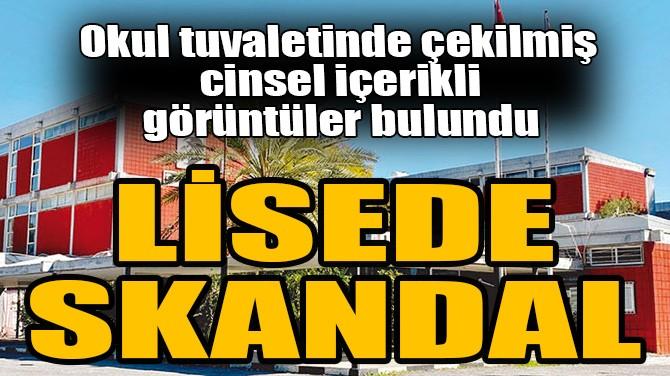 LİSEDE SKANDAL!