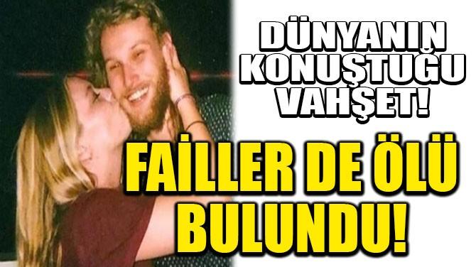 DÜNYANIN KONUŞTUĞU VAHŞET! FAİLLER DE ÖLÜ BULUNDU!