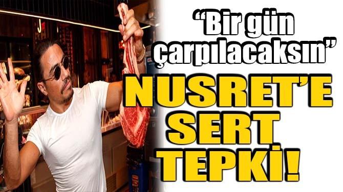 NUSRET'E TAKİPÇİLERİNDEN SERT TEPKİ!