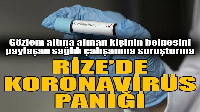 RİZE'DE KORONAVİRÜS PANİĞİ!