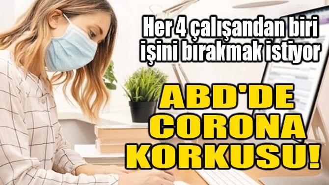 ABD'DE CORONAVİRÜS KORKUSU!