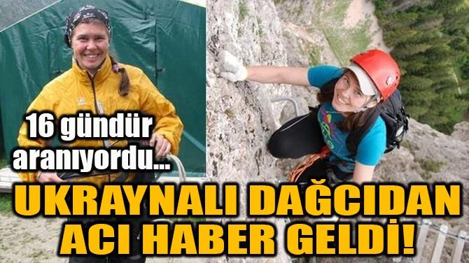 UKRAYNALI DAĞCIDAN ACI HABER GELDİ!