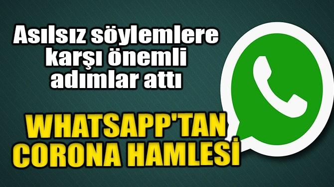 WHATSAPP'TAN CORONA VİRÜS HAMLESİ!