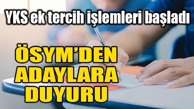 ÖSYM'DEN ADAYLARA DUYURU